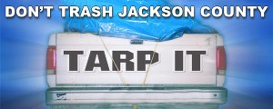 Don't Trash Jackson County, Tarp It